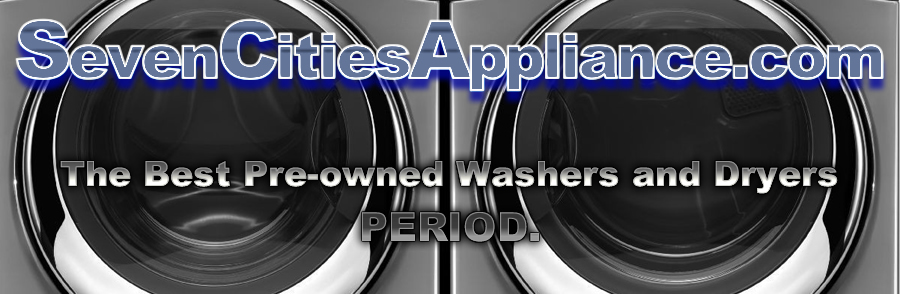 Seven Cities Appliance We Buy Working or Broken Washers and Dryers
